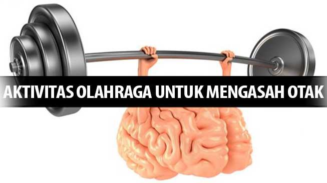 Aktivitas Olahraga untuk mengasah Otak
