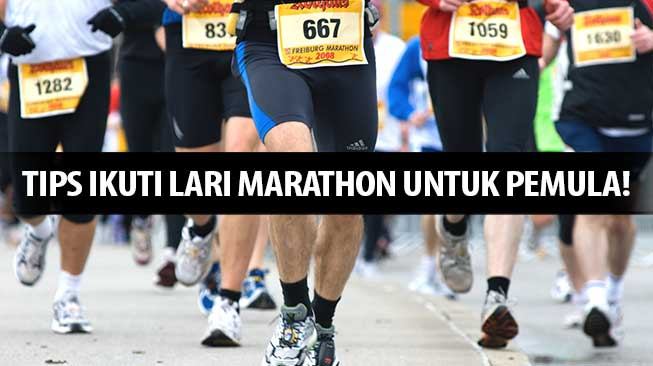 Tips Ikuti Lari Marathon Untuk Pemula!