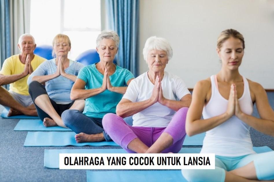 OLAHRAGA YANG COCOK UNTUK LANSIA
